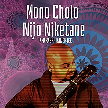 Mono Cholo Nijo Niketane