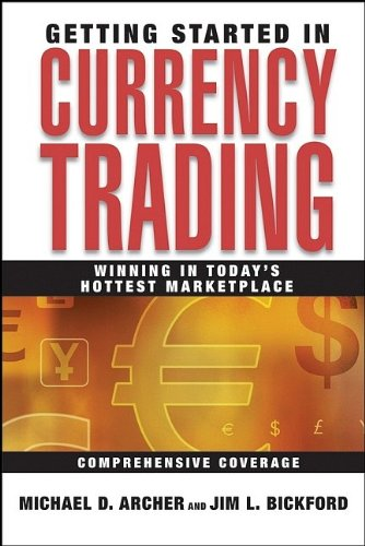 Getting Started in Currency Trading: Winning in Today\'s Hottest Marketplace