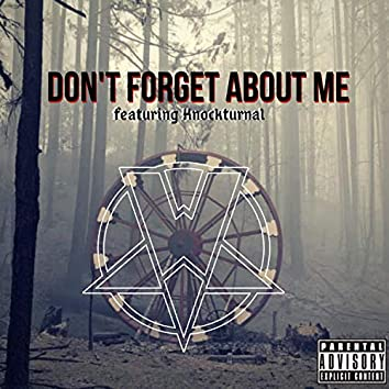 Don't forget about me (feat. Knockturnal)