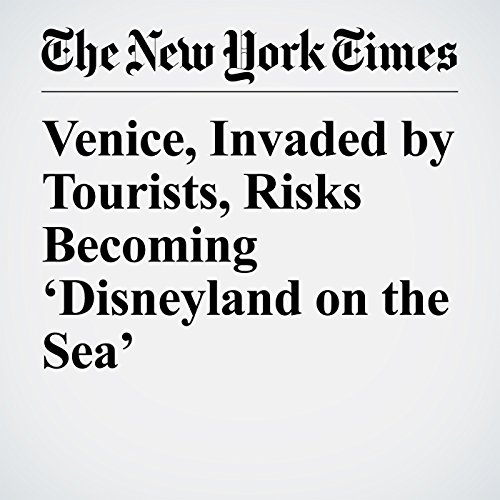 Venice, Invaded by Tourists, Risks Becoming 'Disneyland on the Sea' copertina