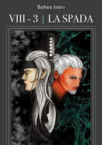 La Spada: VIII - 3 (Italian Edition)