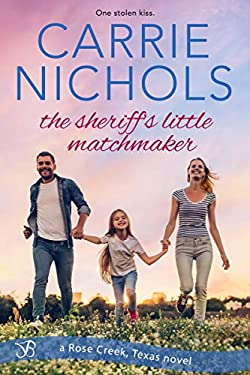 The Sheriff's Little Matchmaker (Rose Creek, Texas Book 1)