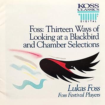 Foss: Thirteen Ways of Looking at a Blackbird and Chamber Selections