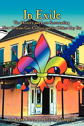 Image of In Exile: The History and Lore Surrounding New Orleans Gay Culture and Its Oldest Bar (NoLa Gay) (Volume 1)