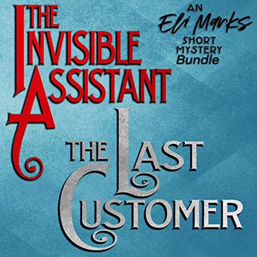 The Eli Marks Short Mystery Bundle: The Invisible Assistant & The Last Customer: Two Short Cozy Mysteries in One! cover art