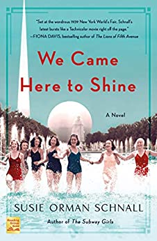 We Came Here to Shine: A Novel by [Susie Orman Schnall]