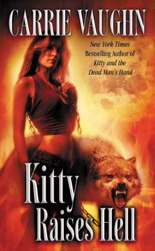 Kitty Raises Hell Kitty Norville Book 6 Kindle Edition By Vaughn Carrie Literature Fiction Kindle Ebooks Amazon Com