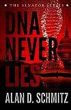 DNA Never Lies (The Senator Series) (Volume 1)