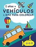 Vehículos | Libro para Colorear: Coches, Camiones, Barcos, Submarinos, Aviones y más | Fácil para Principiantes
