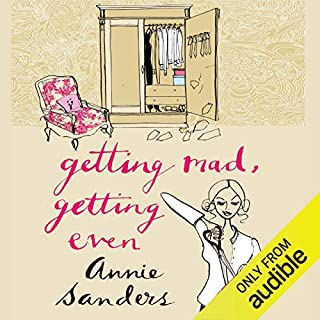 Getting Mad, Getting Even                   By:                                                                                                                                 Annie Sanders                               Narrated by:                                                                                                                                 Suzy Aitchison                      Length: 9 hrs and 41 mins     21 ratings     Overall 3.9