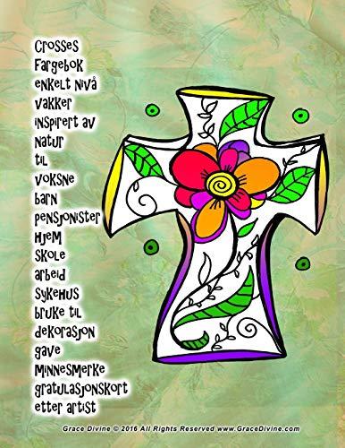 Crosses fargebok enkelt nivå vakker inspirert av natur til voksne barn pensjonister hjem skole arbeid sykehus bruke til dekorasjon gave minnesmerke gratulasjonskort etter artist Grace Divine