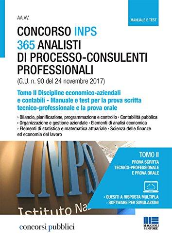 Concorso INPS 365 analisti di processo-consulenti professionali. Manuale e test per la prova scritta tecnico-professionale e la prova orale. Discipline economico-aziendali e contabili (Vol. 2)