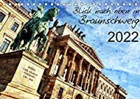 Blick nach oben in Braunschweig (Tischkalender 2022 DIN A5 quer): Kuenstlerisch verfremdete Ansichten der Stadt (Monatskalender, 14 Seiten )