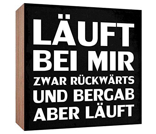 Holzschild Läuft bei mir zwar rückwärts und bergab aber läuft Holzbild zum hinstellen oder aufhängen Bild mit Spruch aus Holz Wandschild Dekoschild
