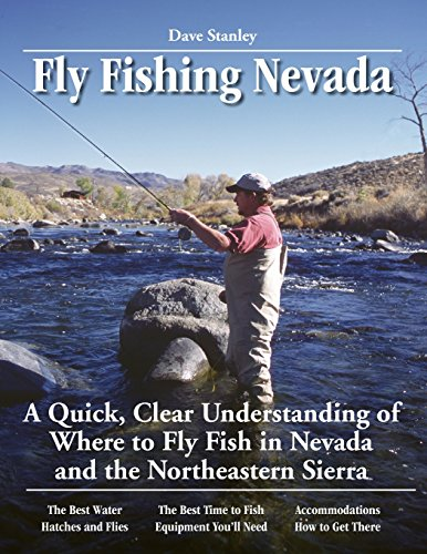 Fly Fishing Nevada: A Quick, Clear Understanding of Where to Fly Fish in Nevada and the Northeastern Sierra (No Nonsense Guide to Fly Fishing)