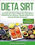 Photo Gallery dieta sirt: la dieta del gene magro che risveglia il metabolismo e brucia i grassi. ricette esclusive facili e veloci! (sara marino)