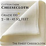 Cotton Farm - Grade 100 (The Finest) Premium Quality Cheesecloth,%100 Mediterranean Cotton, 9-18-45 Sq. Ft, Ultra Fine, Unbleached, Reusable, Washable; Best for Straining, Filtering, Roasting & more…