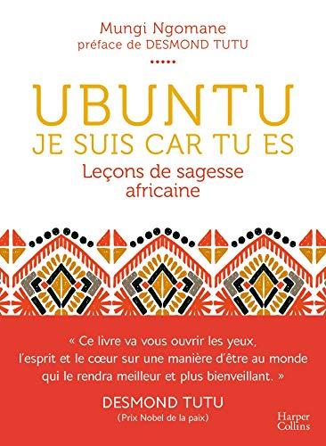 Ubuntu - Izaho dia satria ianao - lesona avy amin'ny fahendrena afrikanina: filozofia momba ny fahasoavana, mandalo ireo hetsika ara-kolontsaina, politika na finoana rehetra.