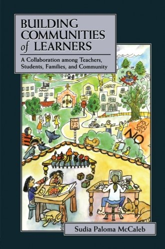 Building Communities Of Learners A Collaboration Among Teachers Students Families And Community