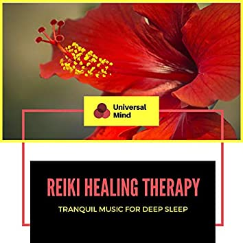 Reiki Healing Therapy - Tranquil Music For Deep Sleep