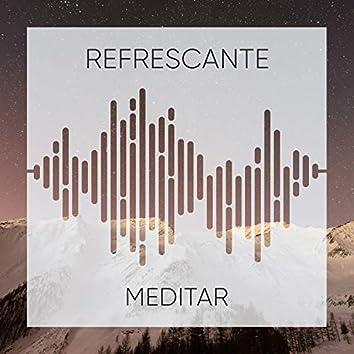 """Refrescante Meditar"""