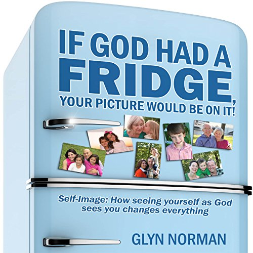 If God Had a Fridge, Your Picture Would Be on It audiobook cover art