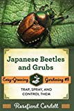 Japanese Beetles and Grubs: Trap, Spray, and Control Them (Easy-Growing Gardening)