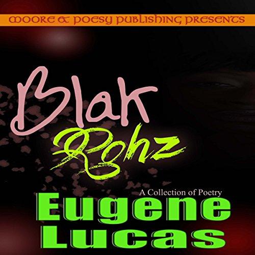 Blak Rohz                   De :                                                                                                                                 Eugene Lucas                               Lu par :                                                                                                                                 Jeff Werden                      Durée : 11 min     Pas de notations     Global 0,0