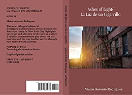 Ashes Of Light/La Luz De Un Cigarrillo : Bilingual edition by [Marco Antonio Rodriguez]