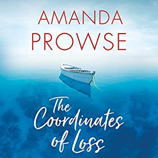 The Coordinates of Loss                   By:                                                                                                                                 Amanda Prowse                               Narrated by:                                                                                                                                 Amanda Prowse                      Length: 9 hrs and 43 mins     9 ratings     Overall 4.2