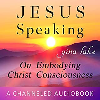 Jesus Speaking: On Embodying Christ Consciousness audiobook cover art