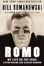 Romo: My Life on the Edge: Living Dreams and Slaying Dragons