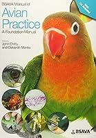 BSAVA Manual of Avian Practice: A Foundation Manual (BSAVA British Small Animal Veterinary Association)