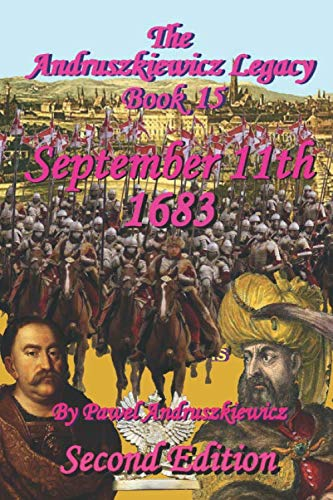 September 11th,1683: The Andruszkiewicz Legacy