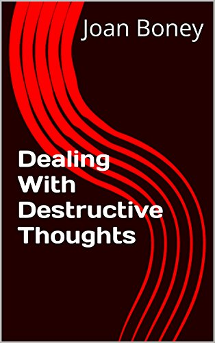 Dealing With Destructive Thoughts (Life in Christ Book 4)