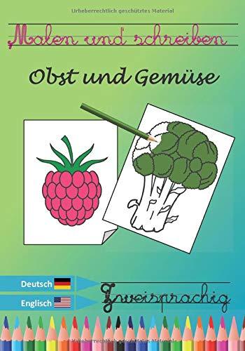 Malen und Schreiben - Obst und Gemüse - Zweisprachig Deutsch / Englisch: Malbuch / Ferienbuch / Cursive Writing Notebook - Englisch lernen für Kinder von 4-8 Jahren