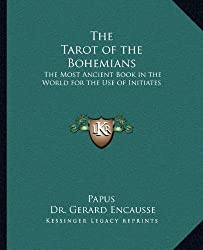 The Tarot of the Bohemians. By Papus