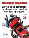 Systèmes de démarrage, de charge et accessoires électromagnétiques: Diagnostic et réparation. Reliure à spirales (Mécanique automobile) (French Edition)