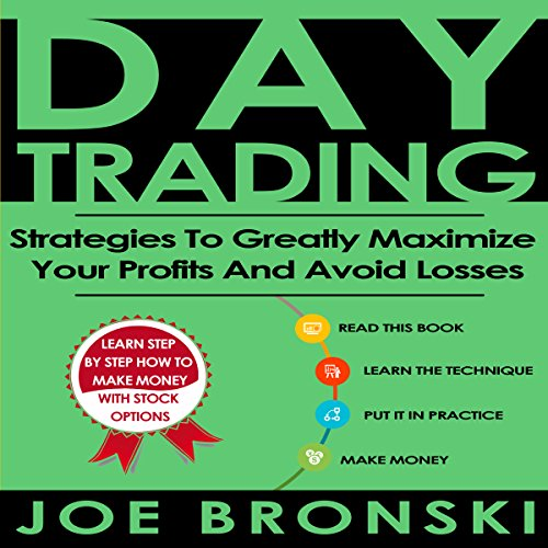 Day Trading: Strategies to Greatly Maximize Your Profits and Avoid Losses audiobook cover art