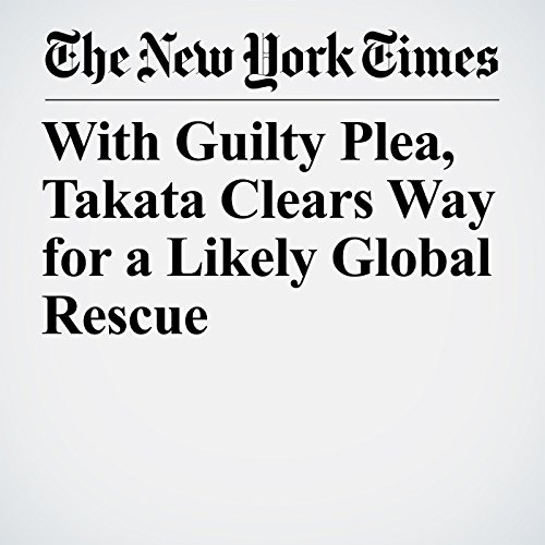 With Guilty Plea, Takata Clears Way for a Likely Global Rescue copertina