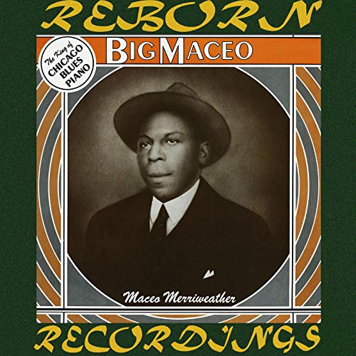 The Best of Big Maceo / The King of Chicago Blues Piano (HD Remastered)