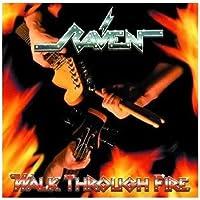 Walk Through Fire by Raven (2010-08-02)