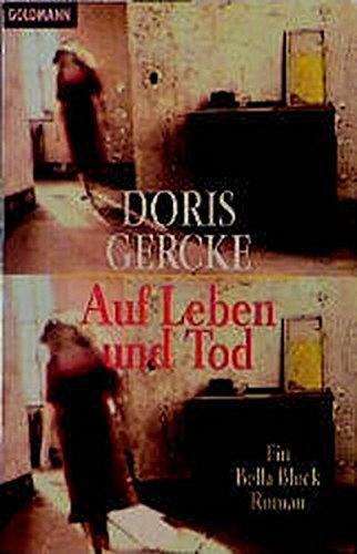 Auf Leben und Tod. Ein Bella- Block- Roman.