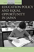 Education Policy and Equal Opportunity in Japan (Asia-Pacific Studies: Past and Present, 4)