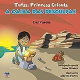 Tufas, Princesa Crioula: A caixa das desculpas (Portuguese Edition)