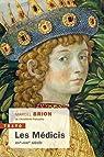 Les Médicis : XIVe-XVIIIe siècle par Brion