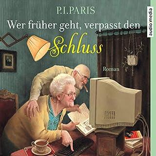 Wer früher geht, verpasst den Schluss                   Autor:                                                                                                                                 P. I. Paris                               Sprecher:                                                                                                                                 Ursula Berlinghof                      Spieldauer: 6 Std. und 31 Min.     4 Bewertungen     Gesamt 3,0