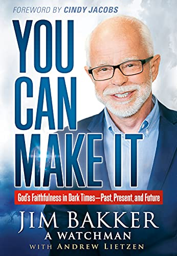 You Can Make It: God's Faithfulness in Dark Times―Past, Present and Future