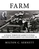 Farm: A Walk through Agricultural History with Jared van Wagenen, Jr.