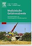 Medizinische Gefahrenabwehr: Katastrophenmedizin und Krisenmanagement im Bevölkerungsschutz (2009-10-05) - Unknown